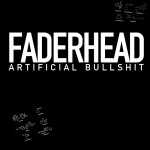 Faderhead - Artificial Bullshit (Demo)