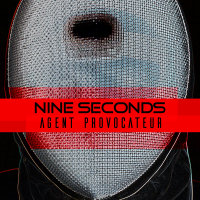 Nine Seconds - Agent Provocateur (CD)