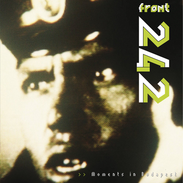 Front 242 - Moments In Budapest  (18 × File, Album)
