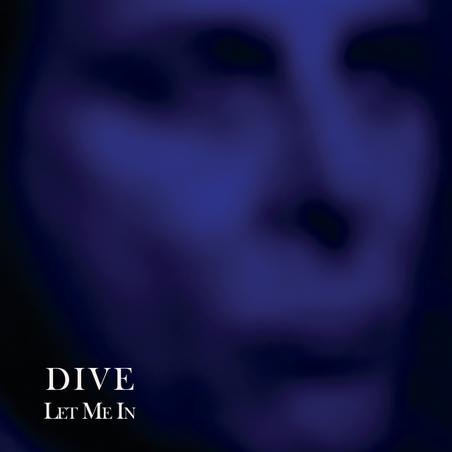 Dive - Let Me In