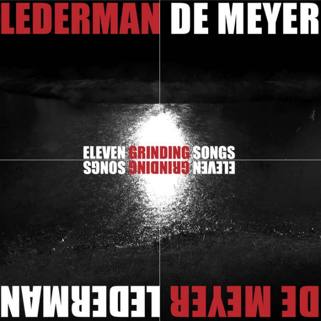 Lederman & De Meyer - Eleven Grinding Songs (CD)