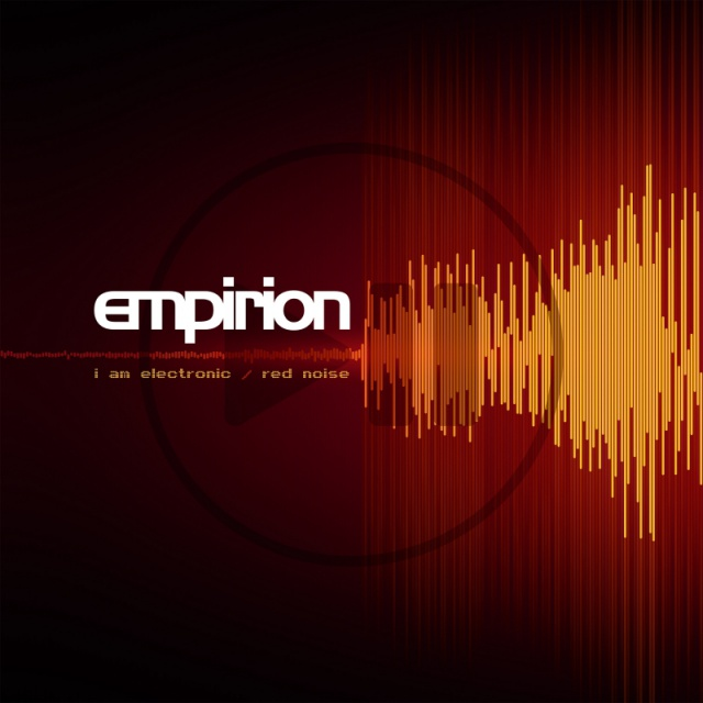 Empirion - I Am Electronic/Red Noise (EP)