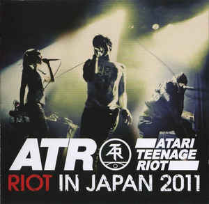 Atari Teenage Riot - Riot In Japan 2011