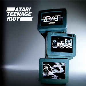 Atari Teenage Riot - Reset