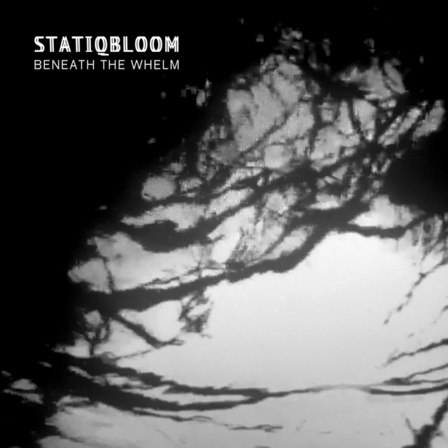 Statiqbloom - Beneath The Whelm
