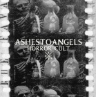 Ashestoangels - Horror Cult
