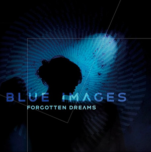 Blue Images - Forgotten Dreams