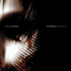 Ade Fenton - Artificial Perfect