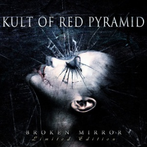 Kult of Red Pyramid - Broken Mirror
