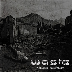 W.A.S.T.E. - Warlord Mentality