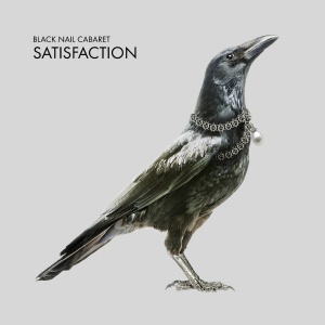 Black Nail Cabaret - Satisfaction
